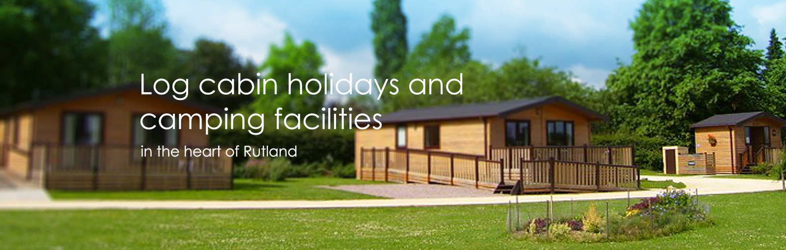 Log cabin holidays and camping facilities in the heart of Rutland